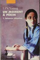 MOMENT A PEKIN T01 : ENFANCES CHINOISES (UN), Volume 1, Enfances chinoises