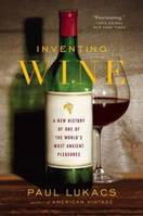 Inventing Wine, A new history of one of the world's most ancient pleasures