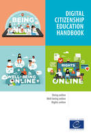 Digital citizenship education handbook, Being online, well-being online, and rights online