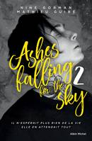 2, Ashes falling for the sky - tome 2, Sky burning down to ashes