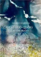 CAI GUO-QIANG. THE SPIRIT OF PAINTING