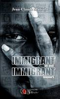 Immigrant un jour, immigrant toujours!