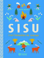 Sisu, l'art finlandais du courage