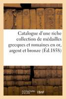 Catalogue d'une riche collection de médailles grecques et romaines en or, argent et bronze