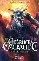 12, Les chevaliers d'émeraude Tome XII : Irianeth