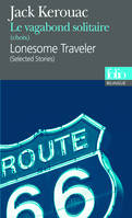 Le Vagabond solitaire (choix)/Lonesome Traveler (selected stories), choix
