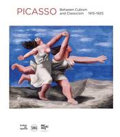 PABLO PICASSO: BETWEEN CUBISM AND NEOCLASSICISM 1915-1925