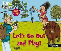 Let's Go Out and Play !, age 9 +