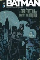 Batman / la malédiction qui s'abattit sur Gotham