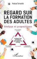 Regard sur la formation des adultes, Analyse et propositions