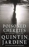 Poisoned Cherries (Oz Blackstone series, Book 6), Murder and intrigue in a thrilling crime novel