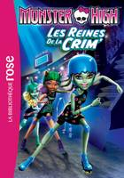 Monster High 07 - Les reines de la CRIM'