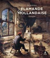 Le baroque flamand et hollandais