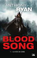 La Voix du sang, Blood Song, T1