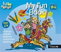 My fun book, My Fun Book - N° 4, #4, Age 6 +