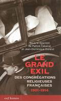 LE GRAND EXIL DES CONGREGATIONS FRANCAISES 1901 1914, 1901-1914