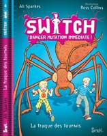 4, Switch, tome 4/ Danger Mutation Immédiate, Fourmis en folie