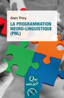 La programmation neuro-linguistique (PNL), « Que sais-je ? » n° 4056