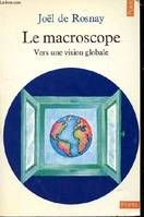 MACROSCOPE (LE), vers une vision globale