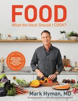Food: What the Heck Should I Cook?, More than 100 Delicious Recipes--Pegan, Vegan, Paleo, Gluten-free, Dai