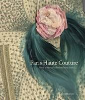 Paris haute couture, [exhibition, Paris, Hôtel de Ville, Salle Saint-Jean, March-June 2013]