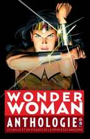 Wonder Woman / anthologie : les mille et un visages de la princesse amazone