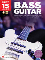First 15 Lessons - Bass Guitar, A Beginner's Guide, Featuring Step-By-Step Lessons with Audio, Video, and Popular Songs!
