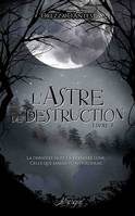 L'Astre de Destruction, livre 3