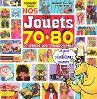 Nos jouets 70-80 de Barbie aux Transformers, de Barbie aux Transformers