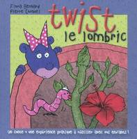 TWIST LE LOMBRIC, maman, on va sauver la planète !