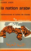 La Nation arabe / nationalisme et luttes de classes, nationalisme et luttes de classe