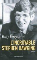 L'incroyable Stephen Hawking / biographie