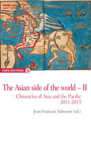 The Asian side of the world, 2, Th asian side of the world II chronicles of Asia and the pacific 2011-2013