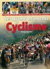 Les grands moments du cyclisme
