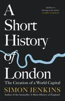 A Short History of London, The Creation of a World Capital