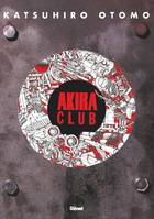 Akira Club, The memory of akira lives on in our hearts !