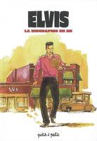 ELVIS LA BIOGRAPHIE EN BD, la biographie en BD