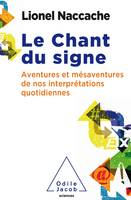 Le chant du signe, Psychopathologie de nos interprétations quotidiennes