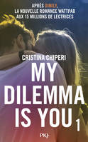 1. My Dilemma is You