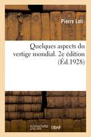 Quelques aspects du vertige mondial. 2e édition