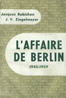 L'Affaire de Berlin, (1945-1959)
