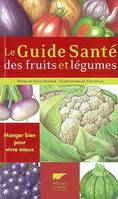 Guide Sante Des Fruits Et Legumes (Le)