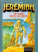 Jeremiah ., 2, JEREMIAH - NO 2: DU SABLE PLEIN LES DENTS