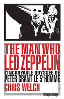 The man who Led Zeppelin / l'incroyable odyssée de Peter Grant, le 5e homme
