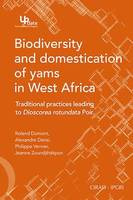 Biodiversity and Domestication of Yams in West Africa, Traditional Practices Leading to Dioscorea rotundata Poir.