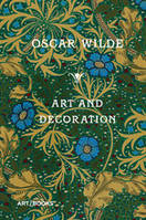 OSCAR WILDE ART AND DECORATION BEING EXTRACTS FROM REVIEWS AND MISCELLANIES /ANGLAIS