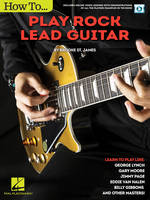 How to Play Rock Lead Guitar, Learn to Play like George Lynch, Gary Moore, Jimmy Page, Eddie Van Halen, Bill Gibbons & Many Others