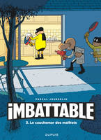 Imbattable, 3, Le cauchemar des malfrats