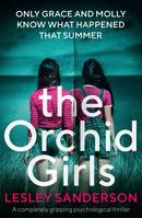 The Orchid Girls, A completely gripping psychological thriller