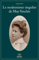 Le modernisme singulier de May Sinclair